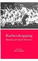 Barbershopping: Musical and Social Harmony