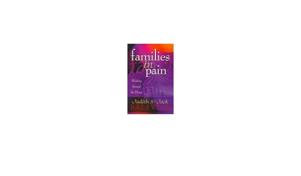 Families in pain working through the hurts judith k balswick families in pain working through the hurts judith k balswick jack o balswick 9780800756215 amazon books fandeluxe