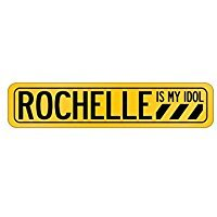 Rochelle Wall Plaque - Rochelle is my Idol - Female Names - Street Sign [ Decorative Crossing Sign Wall Plaque ]