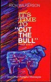 It's Time to Cut the Bull, Rich Wilkerson, 0962885509
