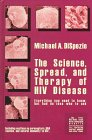The Science, Spread and Therapy of HIV Disease, Michael Anthony DiSpezio, 1882360206