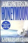 Honeymoon, James Patterson and Howard Roughan, 0446694215