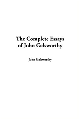 The Complete Essays of John Galsworthy