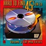 Hard To Find 45s on CD: Vol. 3: The Mid Fifties