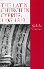 The Latin Church in Cyprus, 1195-1312, Coureas, Nicholas, 1859284477