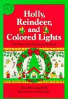 Holly, Reindeer, and Colored Lights, Edna Barth, 0899190375