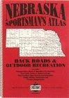Nebraska Sportsman's Atlas, David D. Adams, 1564646866