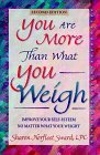 img - for You Are More Than What You Weigh: Improving Your Self-Esteem No Matter What Your Weight by Sharon Sward (1998-06-01) book / textbook / text book