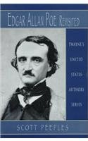 Edgar Allan Poe Revisited (United States Authors Series)