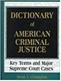 Dictionary of American Criminal Justice, Dean J. Champion, 1579580734