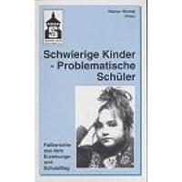 Schwierige Kinder - Problematische Schüler