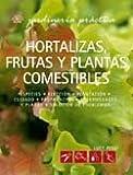 img - for Hortalizas, frutas y plantas comestibles (Jardineria Practica) book / textbook / text book