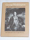 George Washington, an American Icon, Wendy Wick Reaves, 0865280142