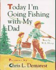 Today I'm Going Fishing with My Dad, N. L. Sharp, 1563976137