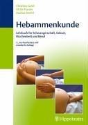 Hebammenkunde. Lehrbuch für Schwangerschaft, Geburt, Wochenbett und Beruf