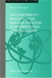 Accountability, Investigation and Due Process in International Organizations, , 9004147934