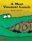 A Most Unusual Lunch, Robert Bender, 0803717113