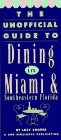 Unofficial Guide to Dining in Miami, Bob Sehlinger, 0671892118