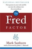 The Fred Factor by Mark Sanborn. (Currency,2004) [Hardcover]