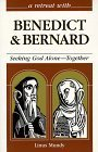 Benedict and Bernard: Seeking God Alone--Together (Retreat with) by Linus Mundy (1998-05-03)