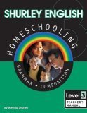 Shurley English Homeschooling Level 3: Grammar Composition: Teacher