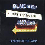 A Night at the Wisp by Blue Wisp Big Band (2003-10-01)