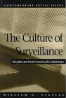 Culture of Surveillance : Discipline and Social Control in the United States, Staples, William G., 0312180284