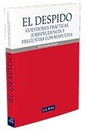 El despido. Cuestiones prácticas, jurisprudencia y preguntas con respuesta por González González, Alfonso