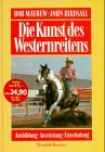 img - for Die Kunst des Westernreitens. Ausbildung, Ausr stung, Umschulung. book / textbook / text book