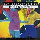 Dance Seventies: Baby Boomer Classics