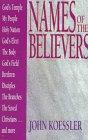 Names of the Believers, John Koessler, 0802461794