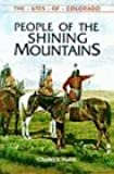 People of the Shining Mountains: The Utes of Colorado (The Pruett Series)