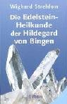Die Edelstein-Heilkunde der Hildegard von Bingen Taschenbuch – 1. September 2004 Wighard Strehlow 3363030533 Esoterik Edelsteinheilkunde