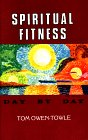 Spiritual Fitness, Tom Owen-Towle, 0931104270