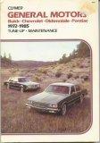 General Motors Buick, Chevrolet, Oldsmobile, Pontiac, 1972-1982: Repair and Tune Up Guide