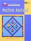 Basic Quiltmaking Techniques for Machine Applique