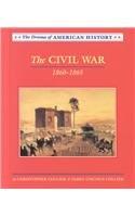 The Civil War: 1860-1865 (Drama of American History)