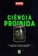 Livro Super Interessante - Ciencia Proibida