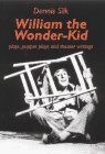 img - for William the Wonder Kid: Plays, Puppet Plays and Theater Writings book / textbook / text book
