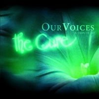 Our Voices - A Tribute to the Cure