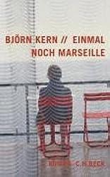 Einmal noch Marseille: Roman
