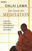 Die Essenz der Meditation: Praktische Erklärungen zum Herzstück buddhistischer Spiritualität Taschenbuch – 22. September 2005 Dalai Lama XIV. Stephan Schuhmacher Heyne W
