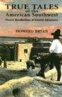 True Tales of the American Southwest, Howard Bryan, 0940666960