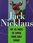 My 55 Ways to Lower Your Golf Score, Jack Nicklaus, 068484754X