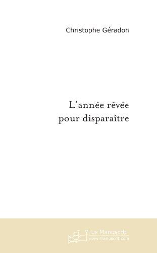 L'année rêvée pour disparaître (French Edition)