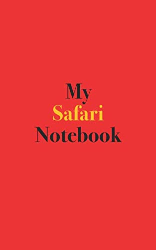 (My Safari Notebook: Blank Lined Notebook for Safari; Notebook for Your Safari Adventure)