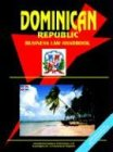 Dominican Republic Business Law Handbook, U. S. A. Global Investment Center Staff, 0739758993