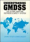 Understanding Global Maritime Distress and Safety System, Tetley, L., 0470237066