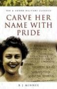Carve Her Name with Pride (Pen and Sword Military Classics)
