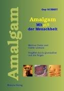 Amalgam - Mitgift der Menschheit: Morbus Crohn und Colitis ulcerosa, durch Quecksilber vergiftet und durch Pilze verseucht